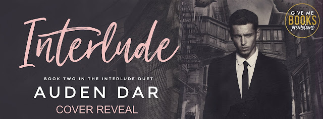 [Cover Reveal] INTERLUDE by Auden Dar @AudenDar @GiveMeBooksBlog #TheUnratedBookshelf #Preorder
