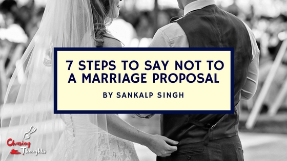 How to Say no to Marriage Proposal