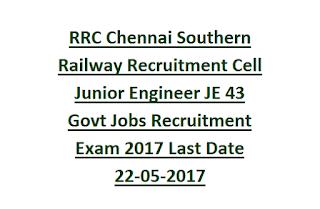 RRC Chennai Southern Railway Recruitment Cell Junior Engineer JE 43 Govt Jobs Recruitment Exam 2017