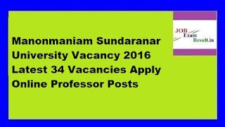 Manonmaniam Sundaranar University Vacancy 2016 Latest 34 Vacancies Apply Online Professor Posts