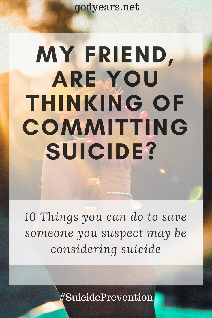 My Friend, Are you thinking of committing suicide? #SuicidePrevention