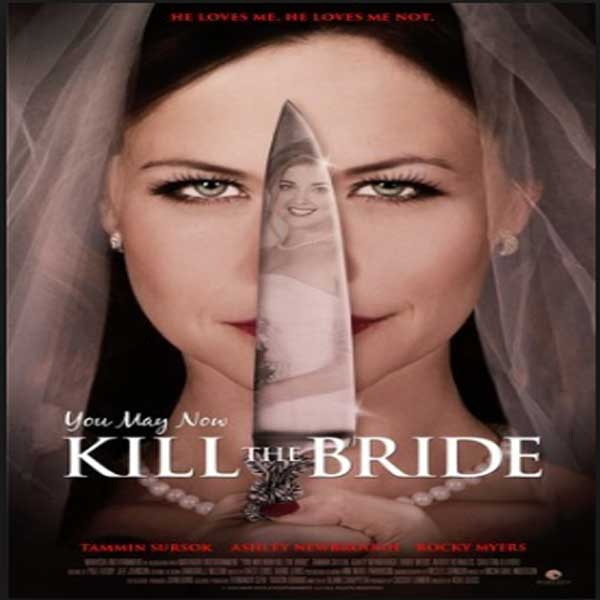 You May Now Kill the Bride, Film You May Now Kill the Bride, You May Now Kill the Bride Synopsis, You May Now Kill the Bride Trailer, You May Now Kill the Bride Review, Download Poster Film You May Now Kill the Bride 2016