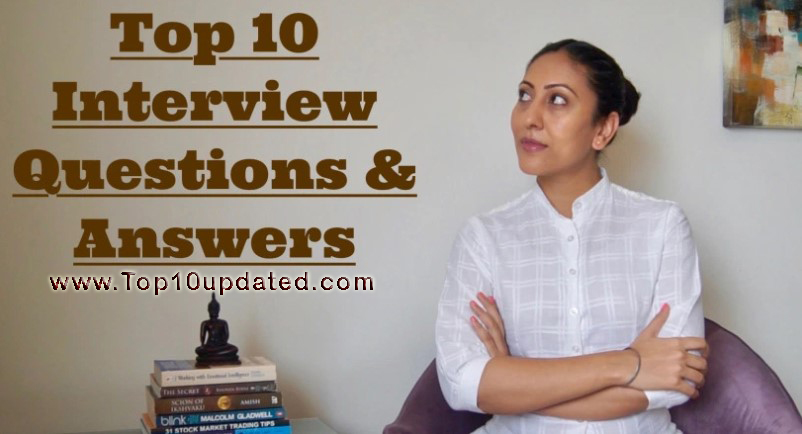 Top 10 Interview Questions and Answers in the World | Top 10 Job Questions Best Answers | Popular Interview Questions Answers - Top 10 Updated