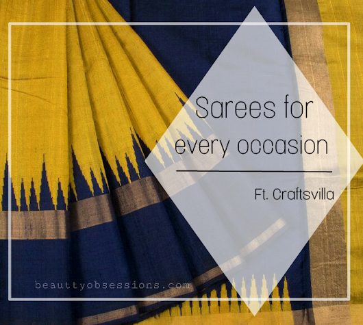 Sarees for Every Ocassion.. | Ft. Craftsvilla - Beauty Obsessions