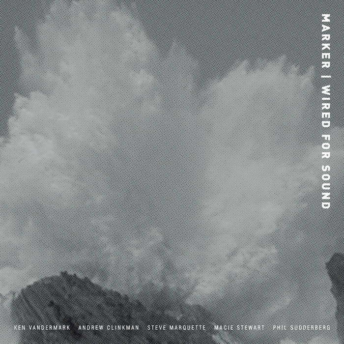 Marker – Wired For Sound (Audiographic Records, 2017) ***** ~ The ...