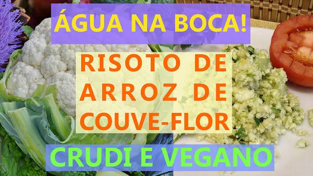 Receita Interessante! Aprenda a fazer risoto de couve-flor crudivegano ǁ Não! Não vai arroz!