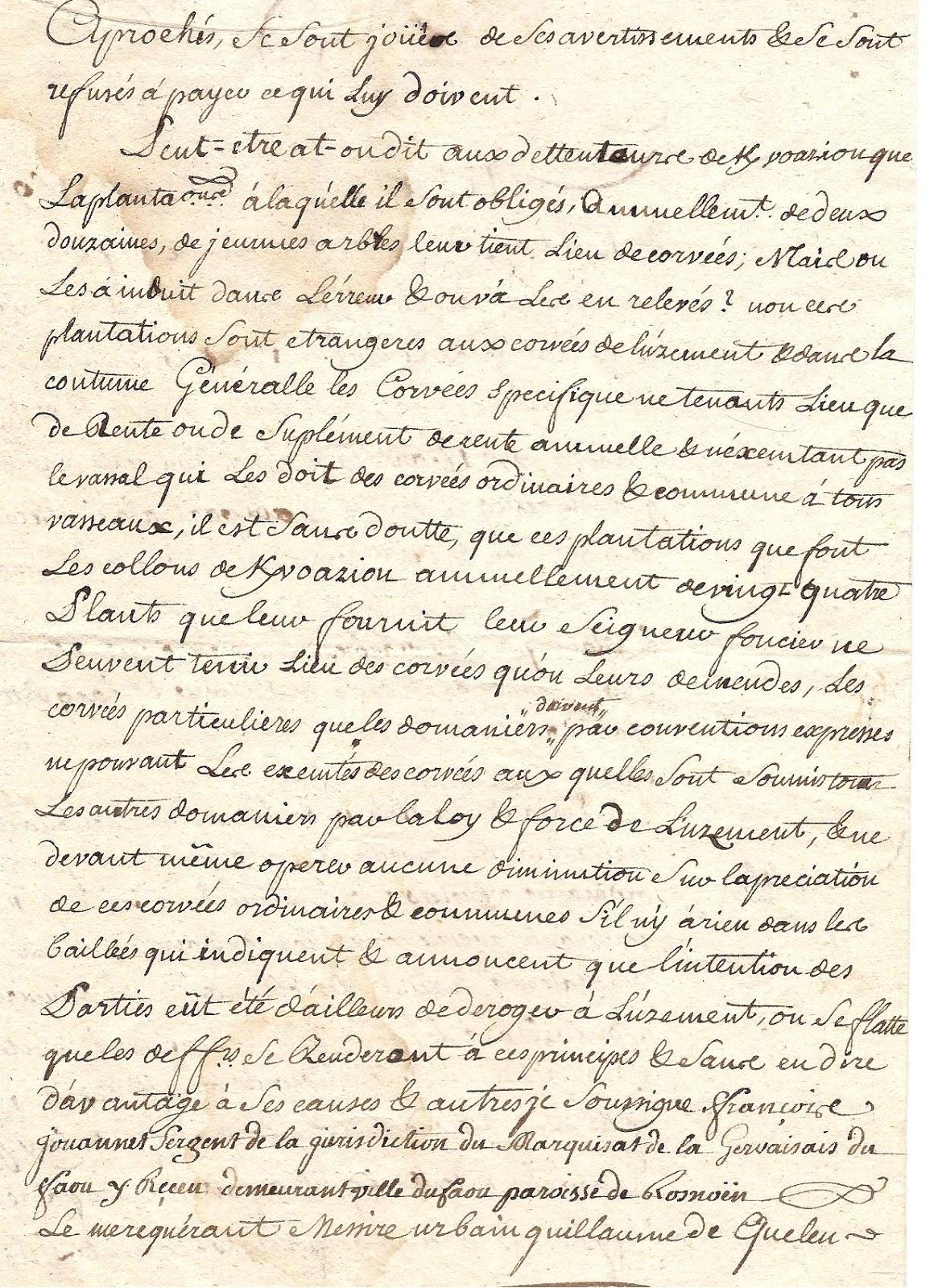 Fançois Jouannet avait donc délivré ce 9 février 1887 et la copie de la  dite baillée et l'assignation à Jacques le Cuff et parlant à sa personne  qu'il avait ...