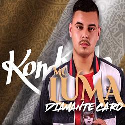 Diamante Caro – MC Luma