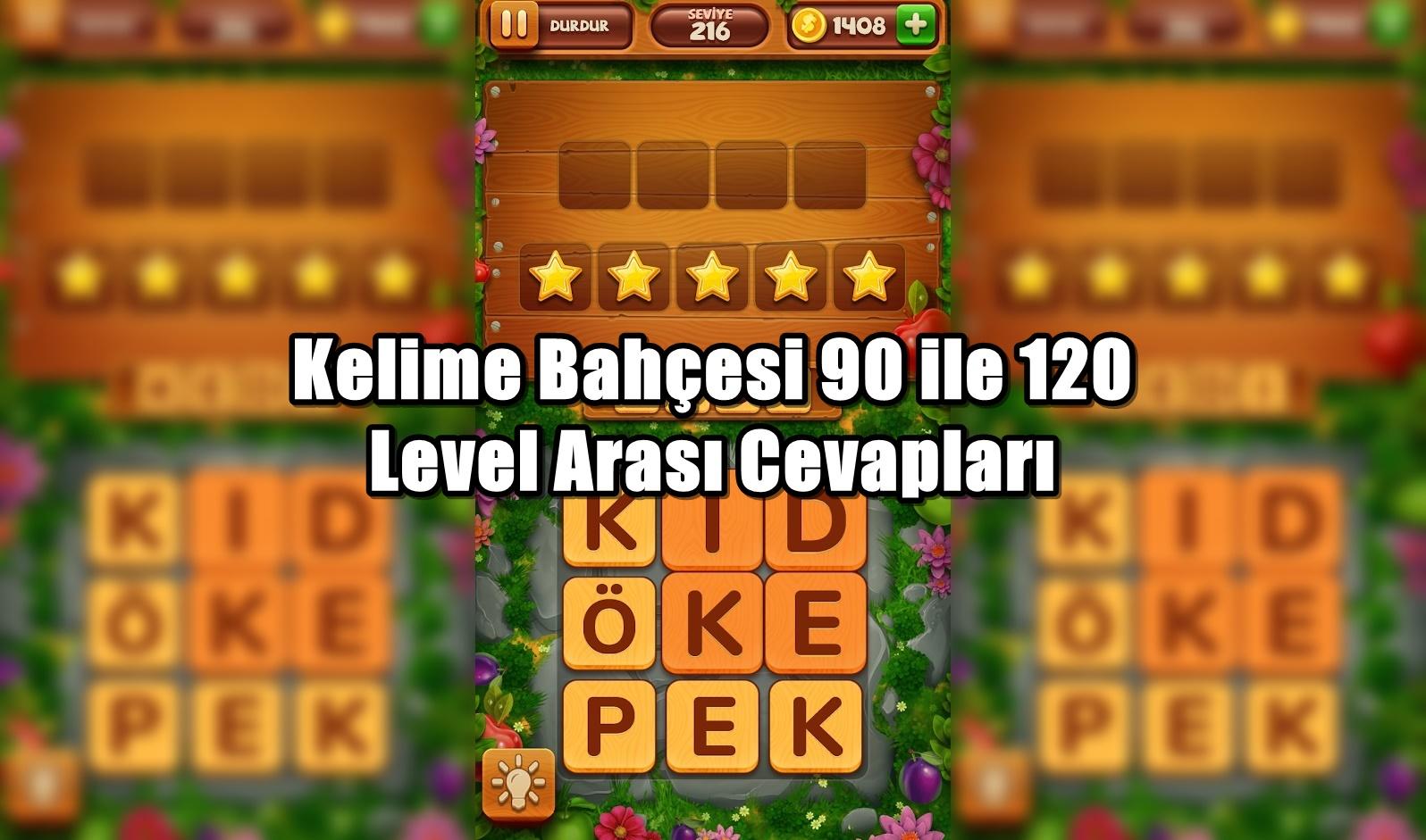 Kelime Bahcesi 90 ile 120 Level Arasi Cevaplari