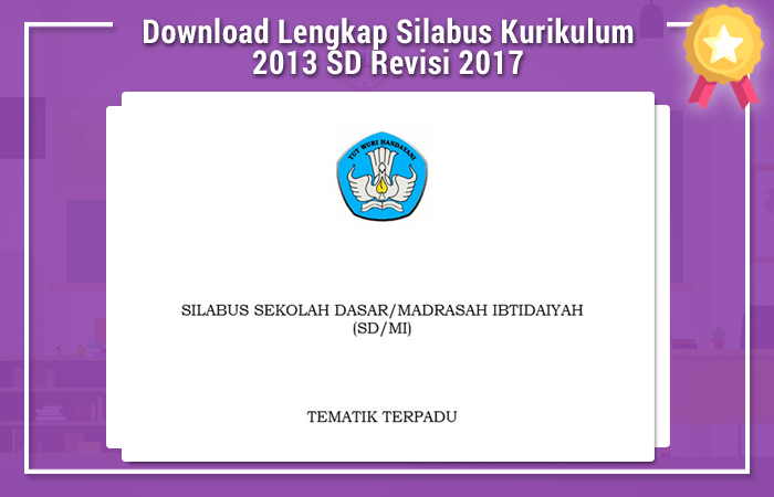Download Lengkap Silabus Kurikulum 2013 SD Revisi 2017
