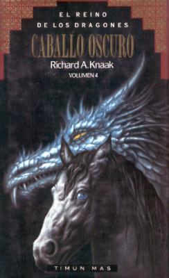 Caballo Oscuro – Knaak Richard A
