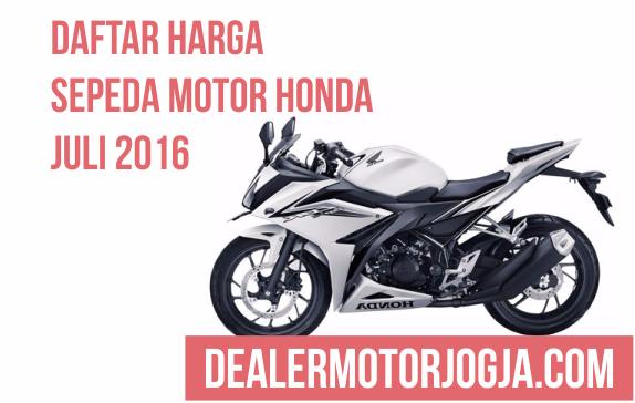 Price List / Daftar Harga Sepeda Motor Honda Juli 2016 untuk Wilayah Jogja