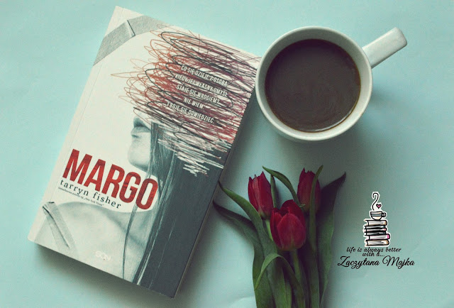 """Najbardziej brutalna prawda to ta o nas samych - recenzja książki #213 - Tarryn Fisher """"Margo"""""""