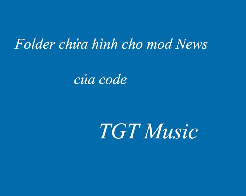 Hướng dẫn thêm folder chứa hình cho mod news code TGT
