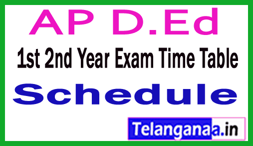 AP D.Ed 1st 2nd Year Exam Time Table 2019 Online Exams Schedule
