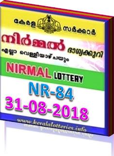 kerala lottery result from keralalotteries.info 31/8/2018, kerala lottery result 31.08.2018, kerala lottery results 31-08-2018, nirmal lottery NR 84 results 31-08-2018, nirmal lottery NR 84, live nirmal   lottery NR-84, nirmal lottery, kerala lottery today result nirmal, nirmal lottery (NR-84) 31/08/2018, NR 84,