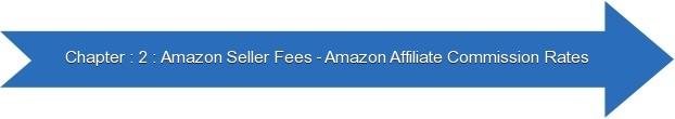 Next: Amazon Seller Fees - Amazon Affiliate Commission Rates