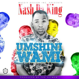 [feature]Nash Da King - Umshini Wami