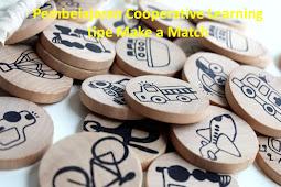 Pengertian dan Langkah-Langkah Model Pembelajaran Cooperative Learning tipe Make a Match