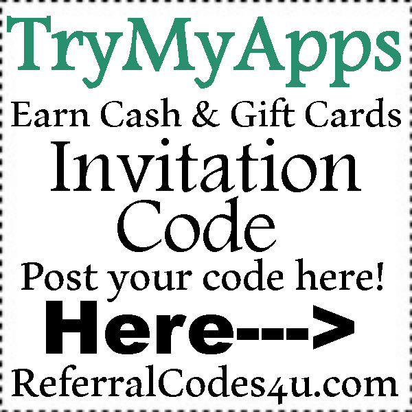 TryMyApps Invitation Code 2016-2021, TryMyApps Refer A Friend, TryMyApps Reviews
