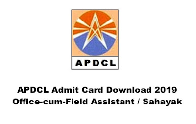 Download APDCL Admit Card 2019 - Office-cum-Field Assistant / Sahayak