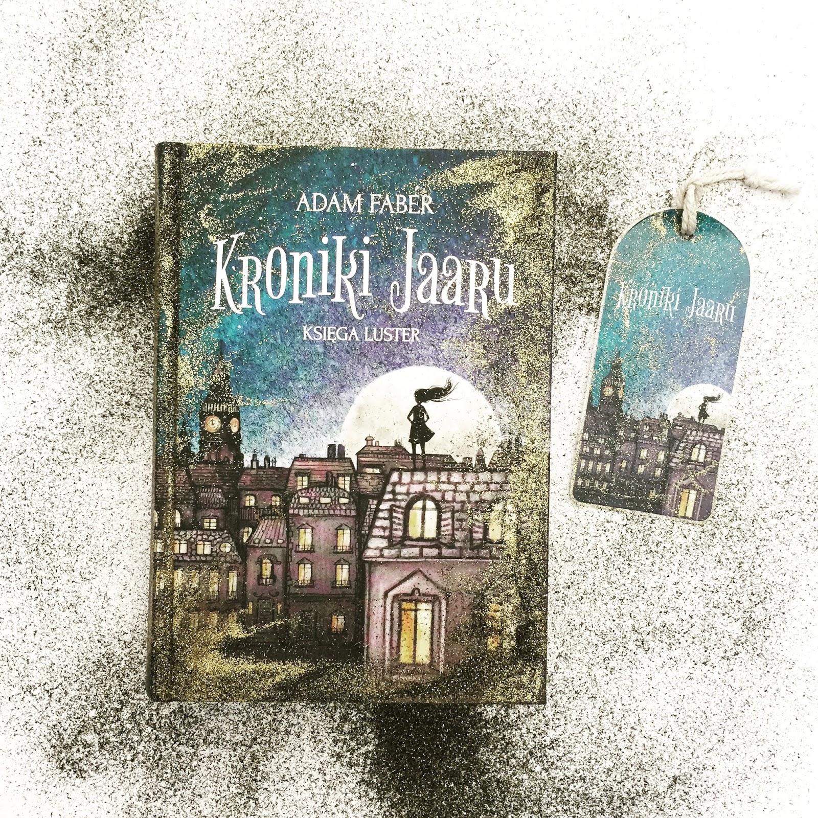 "Adam Faber ""Kroniki Jaaru. Księga luster"""