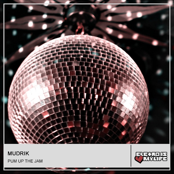 Mudrik - Pum Up The Jam (Original Mix)