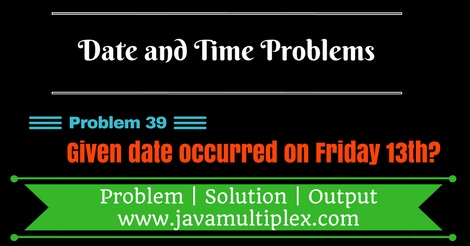 Java program that checks whether given date occurred on Friday 13th.