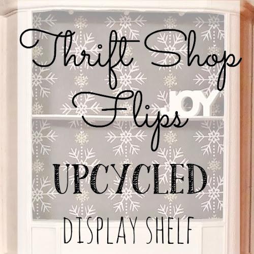 Thrift Shop Flip - Upcycled Display Shelf