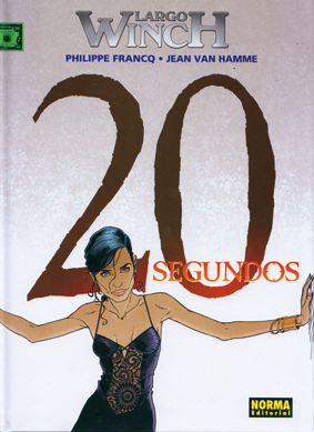 Largo Winch de Philippe Francq y Jean Van Hamme 20 segundos, edita Norma  comic negocios espionaje