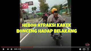Heboh Video KAKEK Bonceng Motor Hadap Belakang