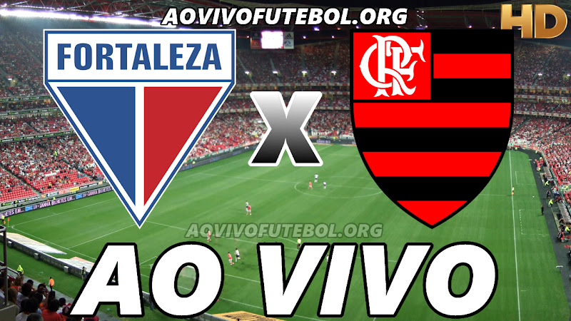 Fortaleza x Flamengo Ao Vivo na TV HD