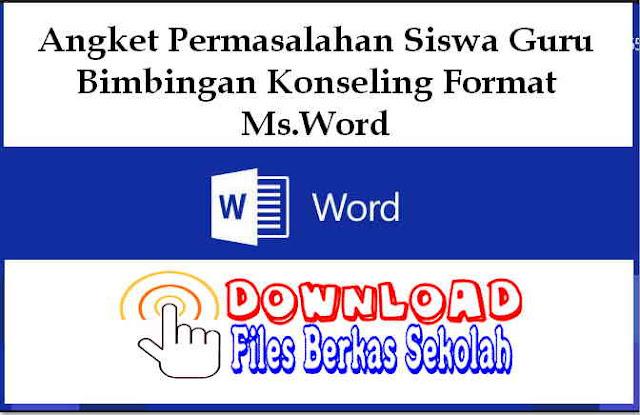 Download Angket Permasalahan Siswa Guru Bimbingan Konseling Format Ms.Word