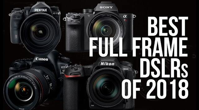 Best Full Frame DSLR 2018