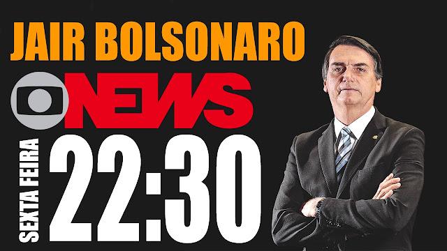 Resultado de imagem para Globo News Bolsonaro
