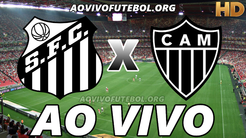 Assistir Santos x Atlético Mineiro Ao Vivo HD