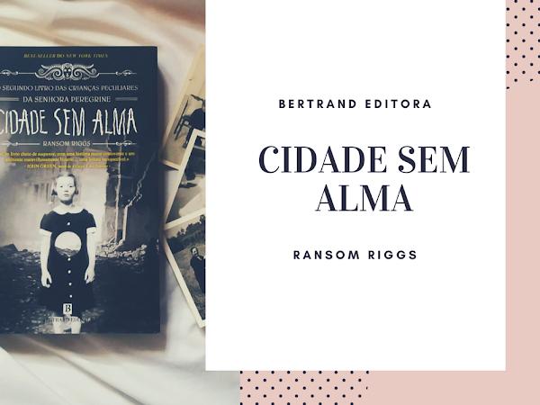 | Review | Cidade Sem Alma de Ransom Riggs