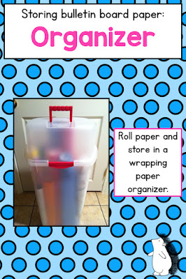 Use wrapping paper bins to organize and store bulletin board paper!