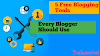 5 Free Blogging Tools Every Blogger Should Use
