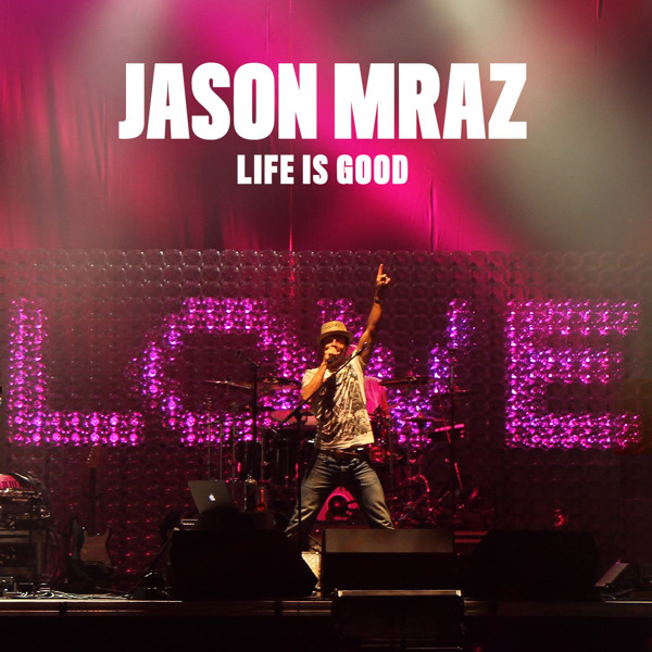 Jason Mraz - Life Is Good - EP Cover