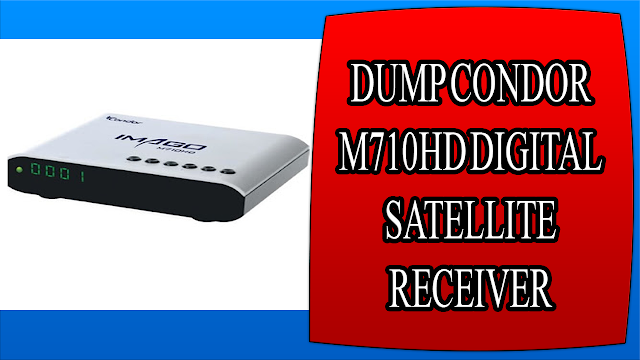 DUMP CONDOR M710HD DIGITAL SATELLITE RECEIVER
