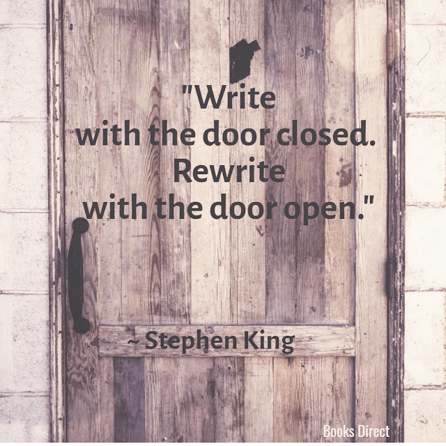 """Write with the door closed. Rewrite with the door open."" ~ Stephen King"