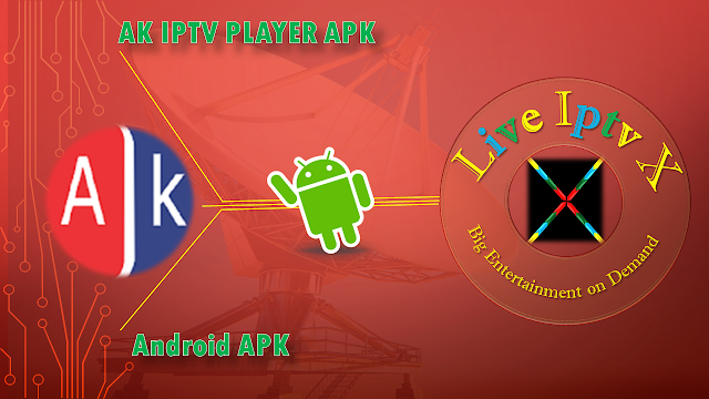 AK IPTV PLAYER APK