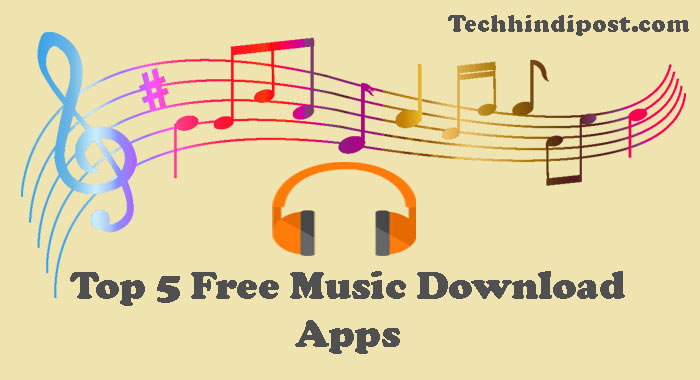 Top 5 Free Music Android Apps to Download Hindi Songs 2018