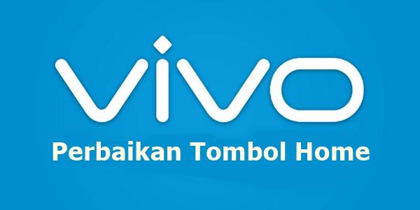 Cara Memperbaiki Tombol Home VIVO Tidak Berfungsi