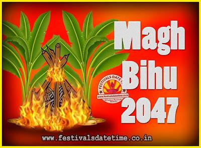 2047 Magh Bihu Festival Date and Time, 2047 Magh Bihu Calendar