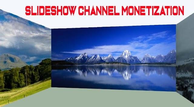 Slideshow channel monetization পাবে কি না?