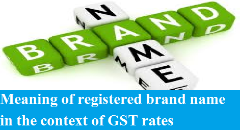 meaning-of-registered-brand-name-in-gst-paramnews