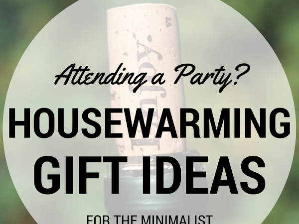 Housewarming and Hostess Gift Ideas for Minimalists