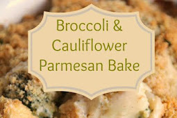 Broccoli & Cauliflower Parmesan Bake